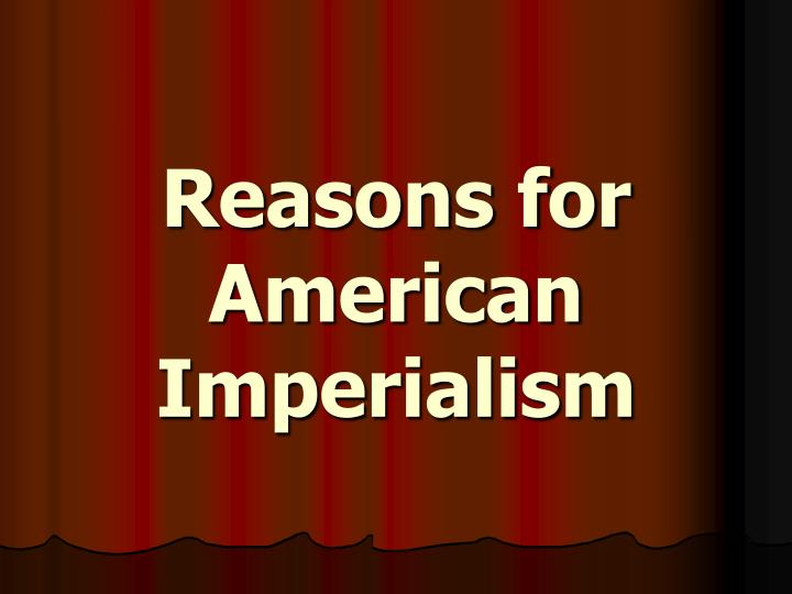 reasons for american imperialism n.
