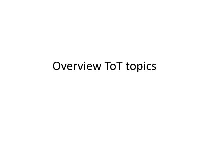 overview tot topics n.