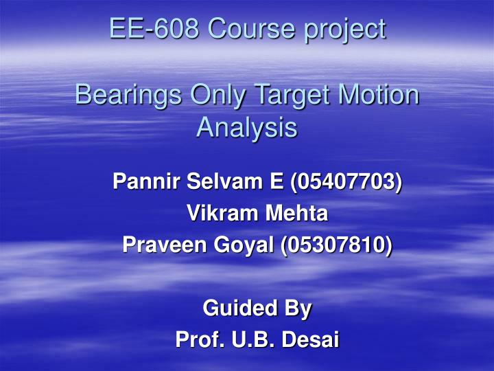 ee 608 course project bearings only target motion analysis n.