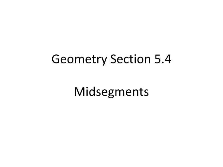 geometry section 5 4 midsegment s n.