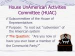 house unamerican activities committee huac