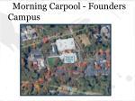 morning carpool founders campus