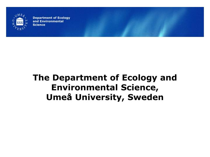 the department of ecology and environmental science ume university sweden n.