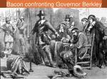 bacon confronting governor berkley
