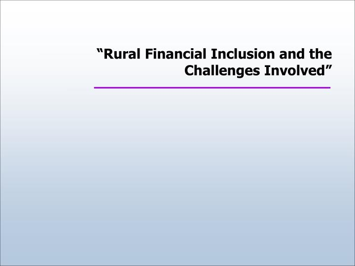 rural financial inclusion and the challenges involved n.