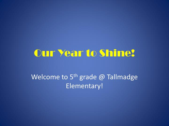 our year to shine n.