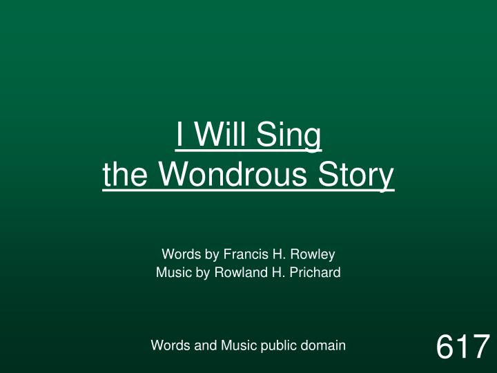 i will sing the wondrous story n.