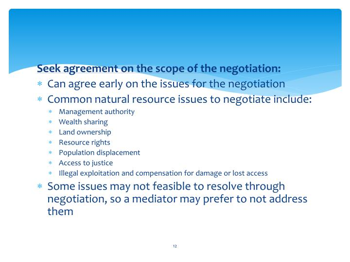 Seek agreement on the scope of the negotiation:
