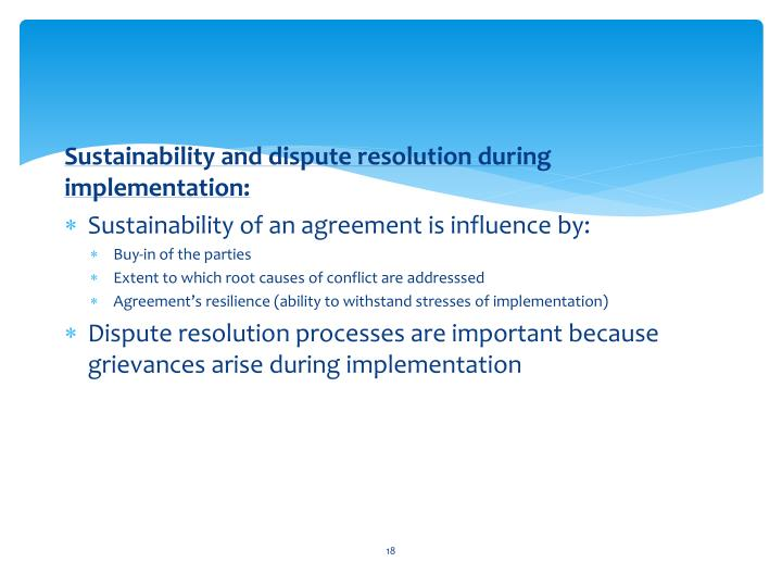 Sustainability and dispute resolution during implementation: