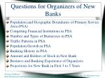 questions for organizers of new banks