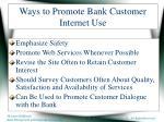 ways to promote bank customer internet use