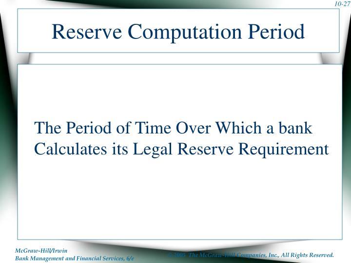 Reserve Computation Period