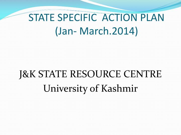 state specific action plan jan march 2014 n.