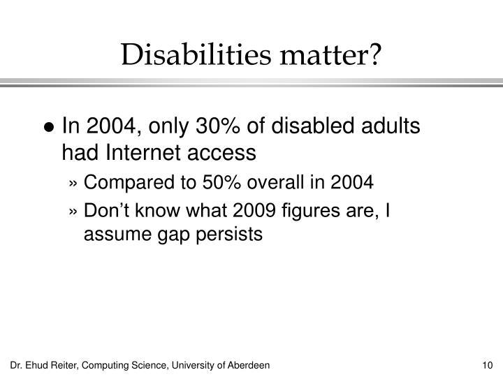 Disabilities matter?