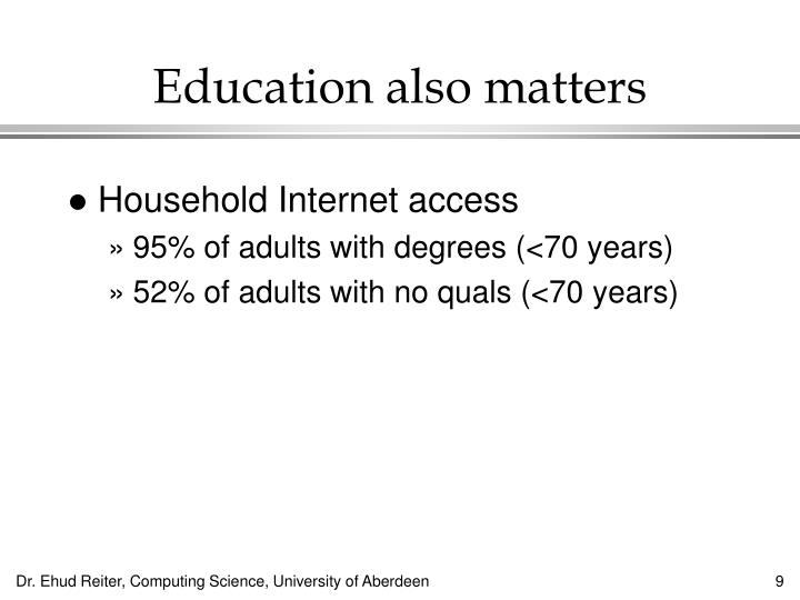 Education also matters