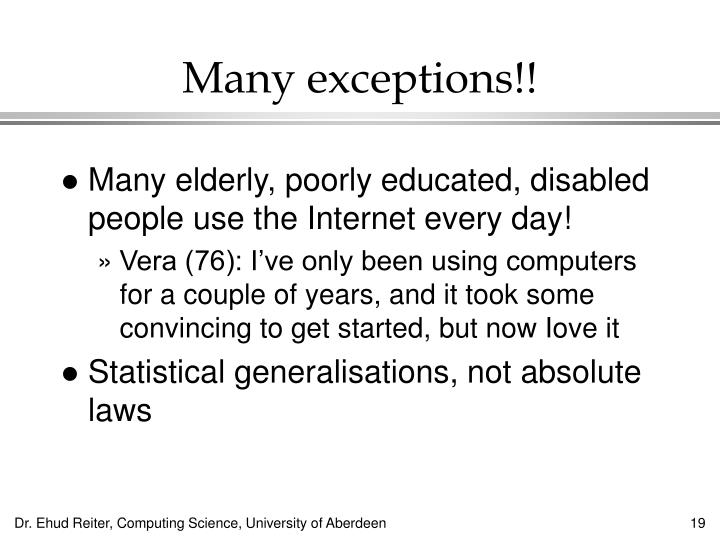 Many exceptions!!