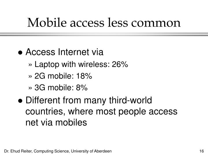 Mobile access less common