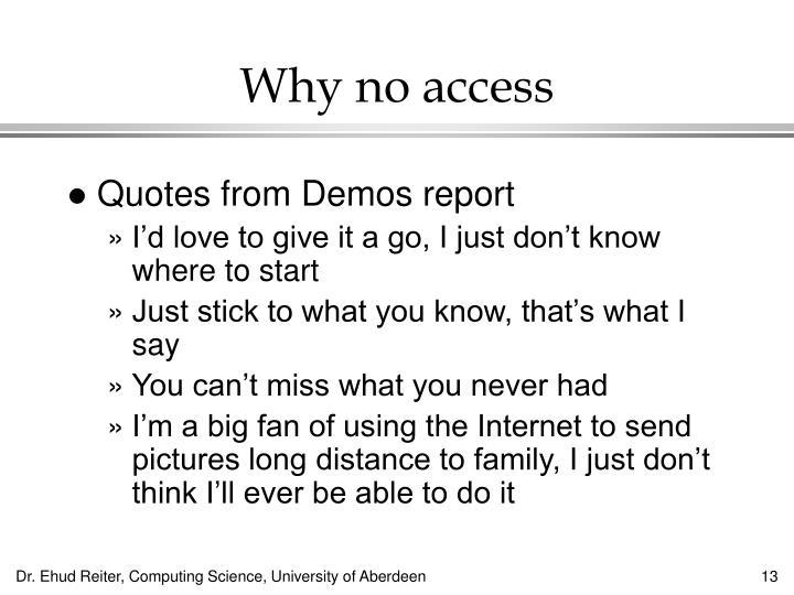 Why no access