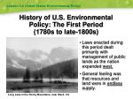 history of u s environmental policy the first period 1780s to late 1800s