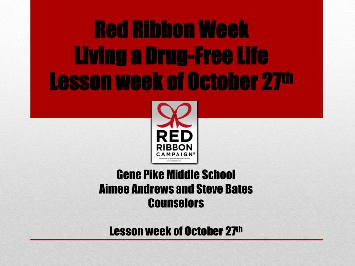 red ribbon week living a drug free life lesson week of october 27 th n.