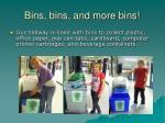bins bins and more bins