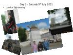 day 6 saturdy 9 th july 2011