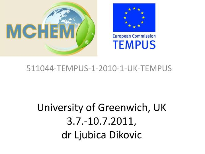 university of greenwich uk 3 7 10 7 2011 dr ljubica dikovic n.