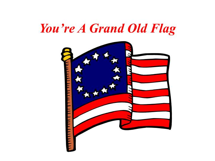 you re a grand old flag n.