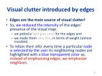 visual clutter introduced by edges