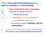 we can tame code db interdependence via rigorous modeling and visual methods