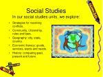 social studies in our social studies units we explore