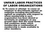 unfair labor practices of labor organizations