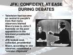 jfk confident at ease during debates