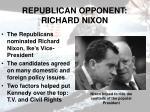 republican opponent richard nixon