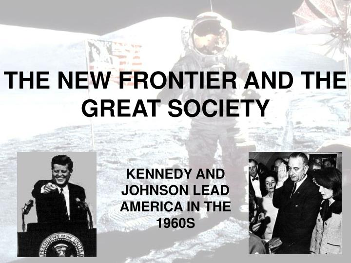 the new frontier and the great society n.