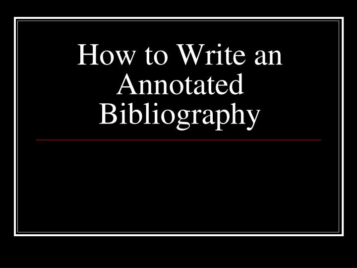 how to write an annotated bibliography n.