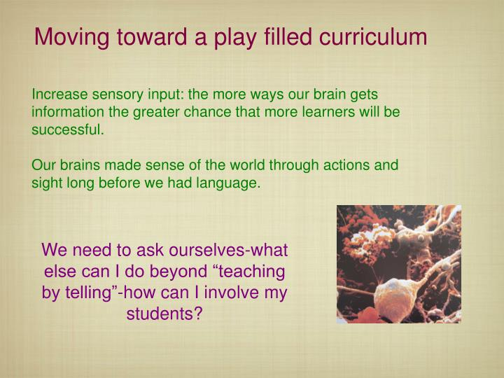 Moving toward a play filled curriculum