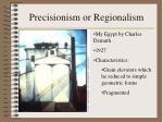 precisionism or regionalism