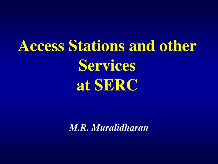 access stations and other services at serc n.