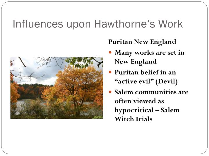 Influences upon Hawthorne's Work