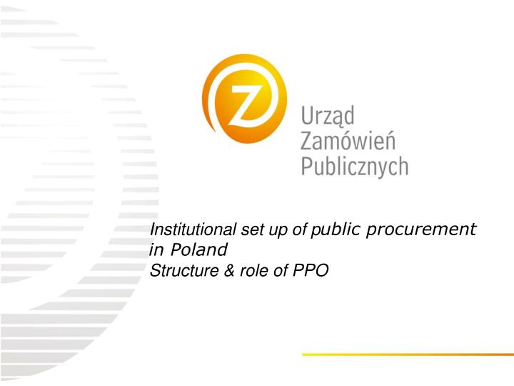 institutional set up of p ublic p rocurement in poland structure role of ppo n.