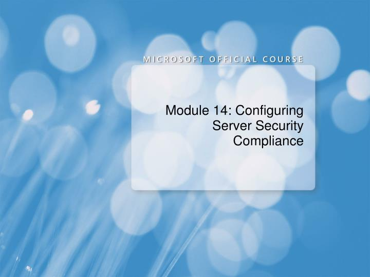module 14 configuring server security compliance n.