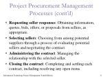 project procurement management processes cont d