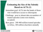 estimating the size of the subsidy based on acts 1