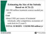 estimating the size of the subsidy based on acts 2