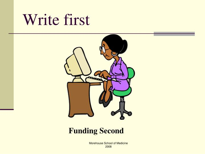 Write first