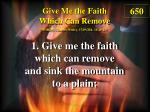 give me the faith which can remove 1