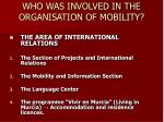who was involved in the organisation of mobility