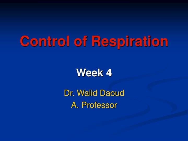 control of respiration week 4 n.
