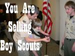 you are selling boy scouts